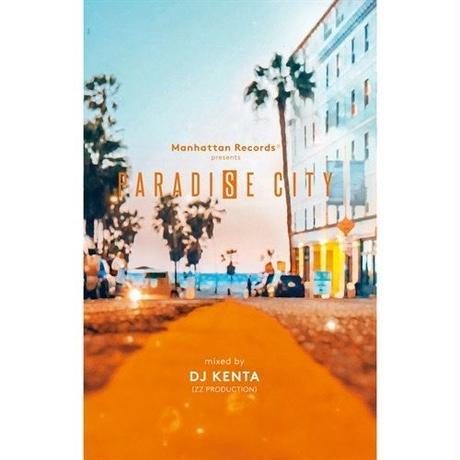 V.A. / Paradise City mixed by DJ KENTA(ZZ PRODUCTION) [MIX TAPE]