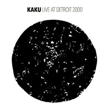 KAKU / LIVE AT DETROIT 2000 [CD]