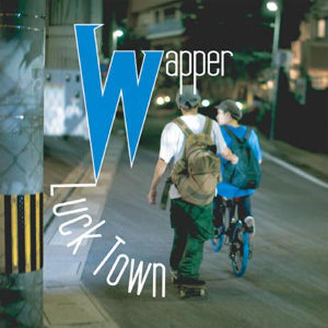 WAPPER / LUCK TOWN [CD]