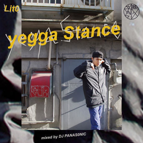 lito / yegga stance(mix by DJ PANASONIC) [MIX CD]