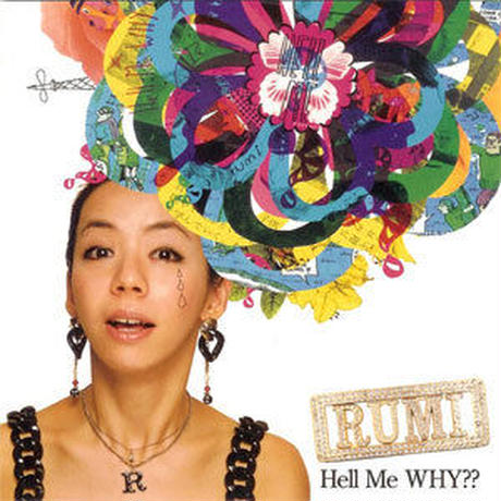 RUMI / HELL ME WHY?? [CD]
