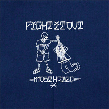 FIGHT IT OUT / most hated [CD]