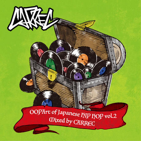 CARREC / OOpart of JAPANESE HIPHOP VOL.2 [MIX CD]