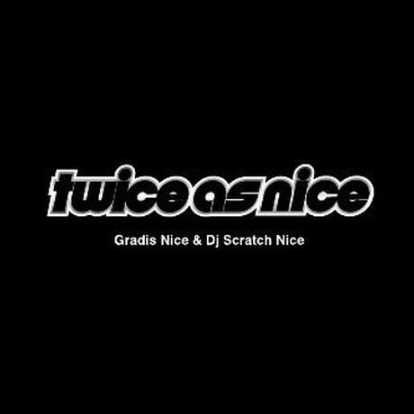 GRADIS NICE & DJ SCRATCH NICE / Twice As Nice [CD]