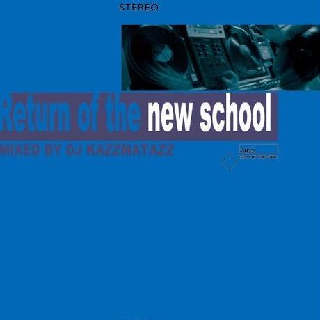 DJ KAZZMATAZZ / RETURN OF THE NEWSCHOOL [MIX CD]