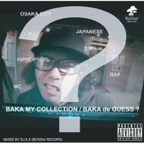 BAKA DE GUESS? / BAKA MY COLLECTION [MIX CD]