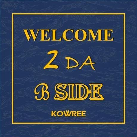 KOWREE / WELCOME 2 DA B-SIDE [CDR]