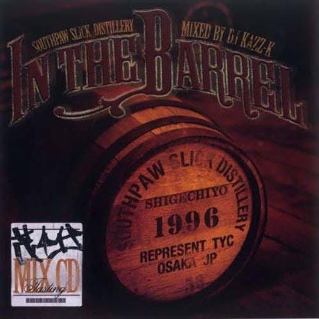 "IN THE BARREL / ""mixed by KAZZ-K"" 茂千代 [MIX CD]"