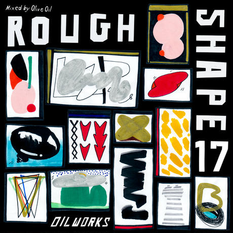 OLIVE OIL / ROUGH SHAPE17 [MIX CDr]