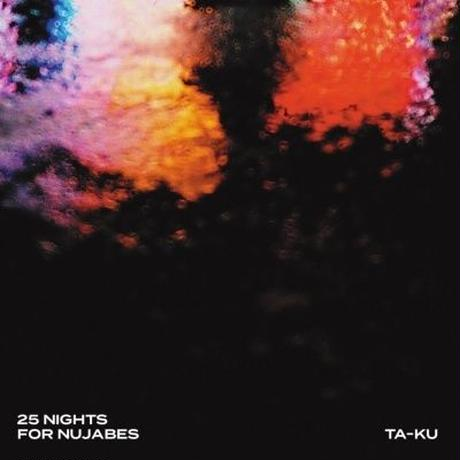TA-KU / 25 NIGHTS FOR NUJABES [2LP]