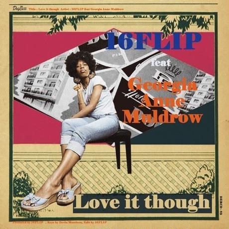 7/10 - 16FLIP / Love it though feat. Georgia Anne Muldrow [7inch]