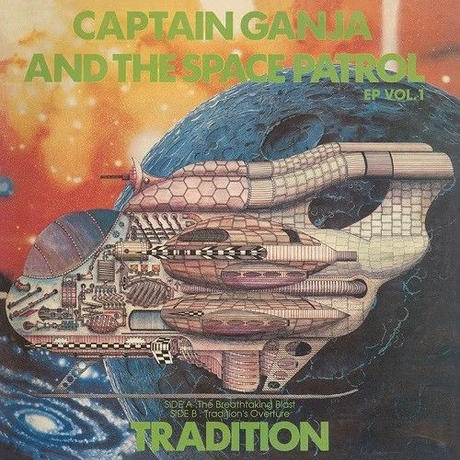 10/16 - TRADITION / CAPTAIN GANJA & THE SPACE PATROL EP vol.1 [7inch]