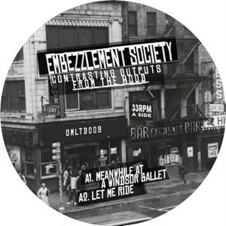予約 - EMBEZZLEMENT SOCIETY / CONTRASTING OUTPUTS FROM THE HOOD [12inch]