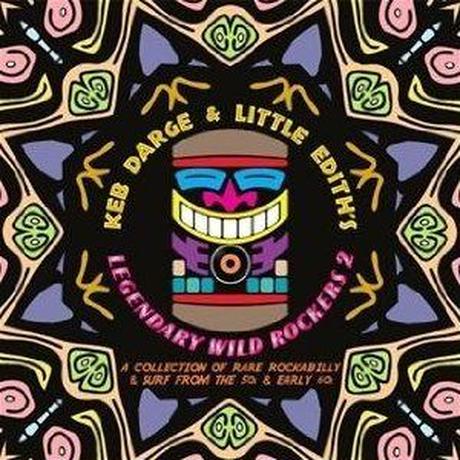 KEB DARGE & LITTLE EDITH / KEB DARGE & LITTLE EDITH'S LEGENDARY WILD ROCKERS 2 [2LP]
