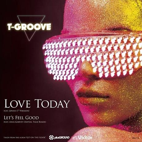 "RSD2019 - T-GROOVE / Love Today (7""Edit) / Let's Feel Good (Initial Talk Remix) [7inch]"