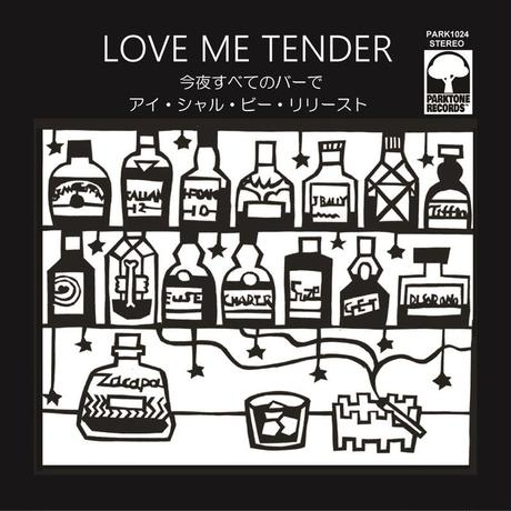 9/27 - LOVE ME TENDER - 今夜すべてのバーで / I Shall Be Released [7inch]