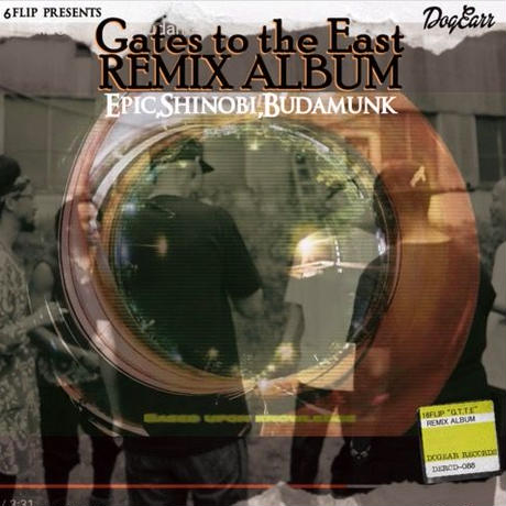 "16FLIP / The Remix Album ""GatetotheEast"" [CD]"