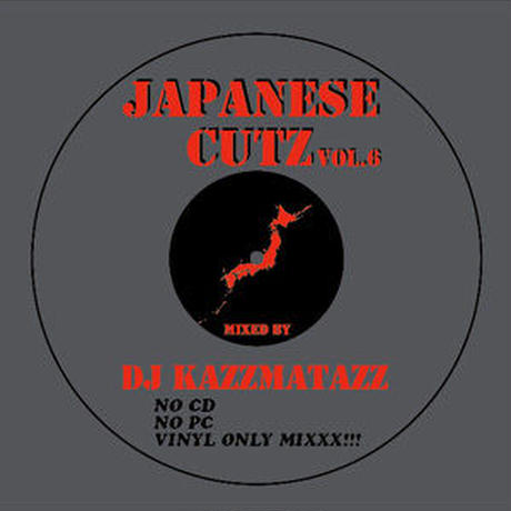 DJ KAZZMATAZZ / JAPANESE CUTZ VOL.6 [MIX CD]