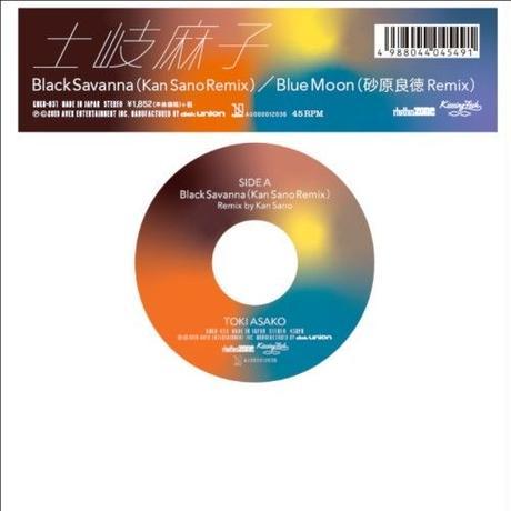 RSD2019 - 土岐麻子 / Black Savanna(Kan Sano Remix) / Blue Moon(砂原良徳 Remix) [7inch]