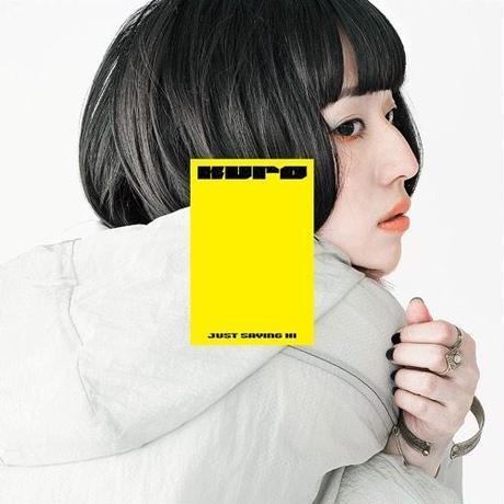 KUro / Just Saying Hi -国内盤- [CD]