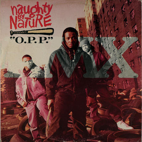 Naughty By Nature - O.P.P (Remix)