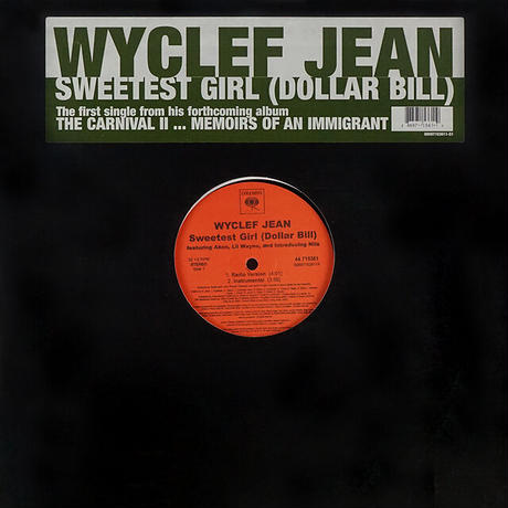 Wyclef Jean Featuring Akon, Lil Wayne And Introducing Niia // Sweetest Girl (Dollar Bill) // HW007A
