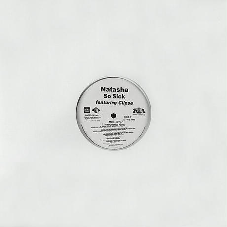 Natasha Featuring Clipse // So Sick // RN015A