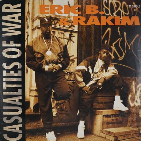 Eric B. & Rakim // Casualties Of War
