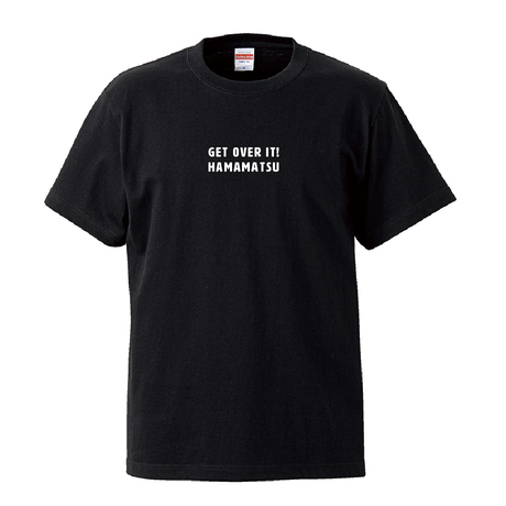 GET OVER IT! HAMAMASTU|BLACK ON WHITE
