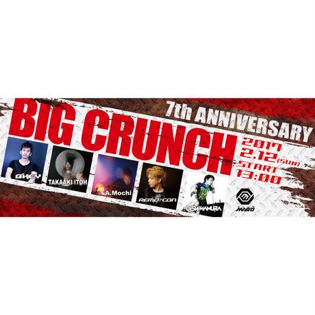 """『前売りチケット』2/12(SUN)BIG CRUNCH""""7th ANNIVERSARY""""*注)チケットの発行はありません。購入前に注意事項をご確認下さい。"""