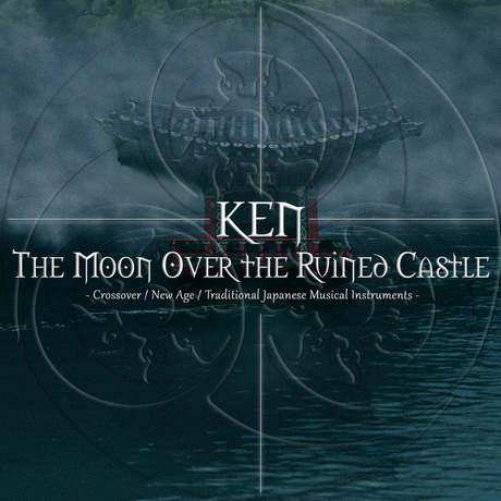 (ダウンロード配信) KEN - The Moon Over the Ruined Castle