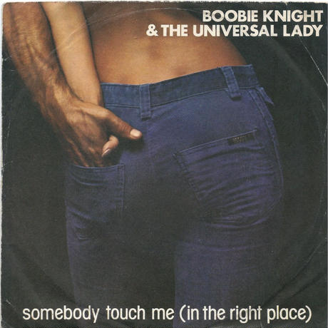 BOOBIE KNIGHT & THE UNIVERSAL LADY:SOMEBODY TOUCH ME