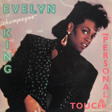 """EVELYN """"CHAMPAGNE""""KING:YOUR PERSONAL TOUCH"""