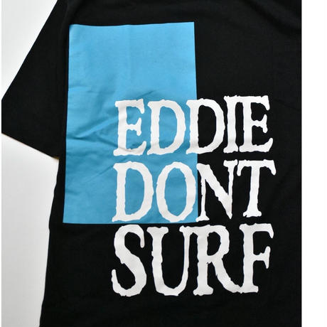 Dont Surf  Big Tee  (Black)