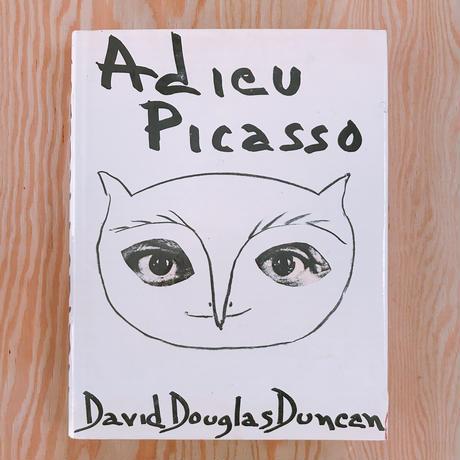 DAVID DOUGLAS DUNCAN   ADIEU PICASSO