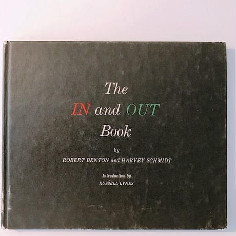THE IN and OUT BOOK       ROBERT BENTON  AND  HARVEY SCHMIDT