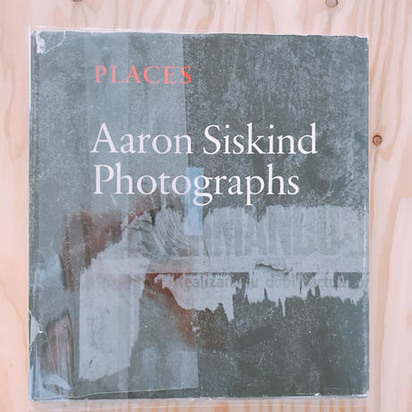 PLACES    AARON SISKIND PHOTOGRAPHS