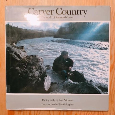 CARVER COUNTRY   THE WORLD OF RAYMOND CARVER