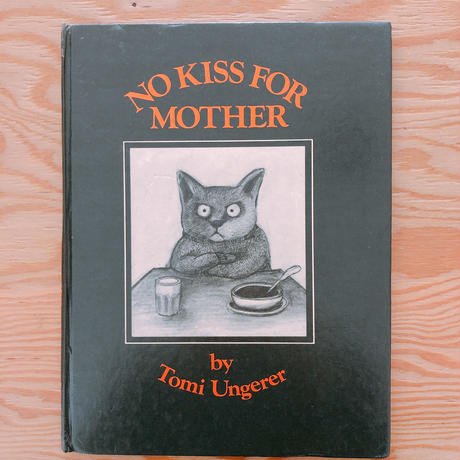 TOMI UNGERER   NO KISS FOR MOTHER