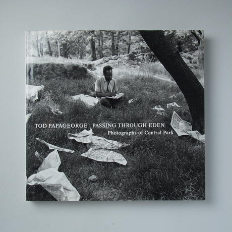 Passing Through Eden: Photographs of Central Park / Tod Papageorge(トッド・パパジョージ)