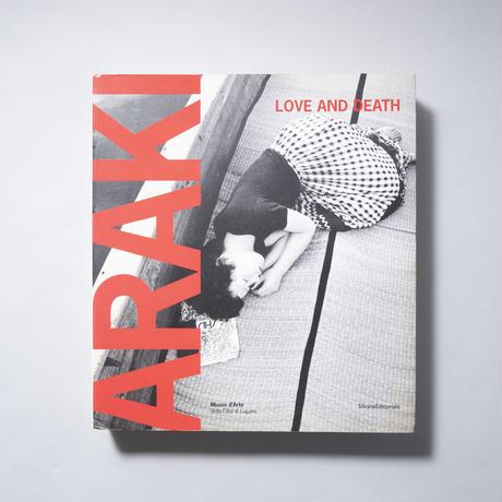 ARAKI  LOVE AND DETH / 荒木経惟(Nobuyoshi Araki)