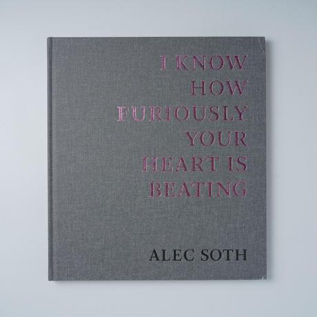 [新刊] I KNOW HOW FURIOUSLY YOUR HEART IS BEATING / Alec Soth (アレック・ソス)