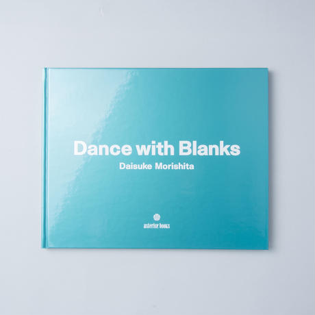 Dance with Blanks  /森下大輔( Daisuke Morishita)