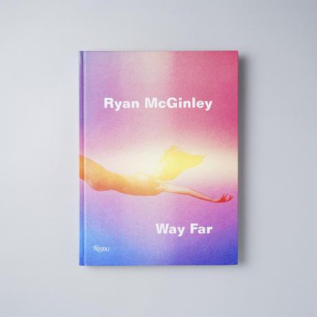 Way Far / Ryan McGinley (ライアン・マッギンレー)