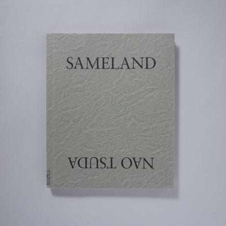 SAMELAND / 津田直 ( Nao Tsuda )