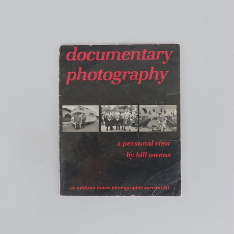 Documentary Photography: A Personal View / Bill Owens (ビル・オーウェンズ)