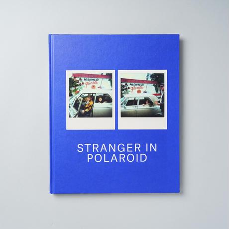 STRANGER IN POLAROID  / 編集:Otto Grokenberger