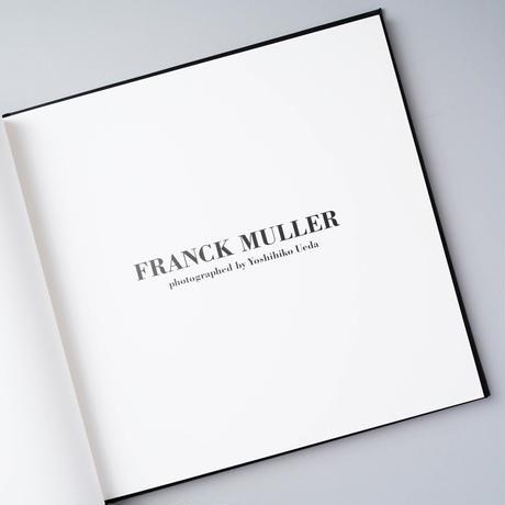 FRANCK MULLER (フランク・ミュラー) /  写真:上田義彦(Yoshihiko Ueda)