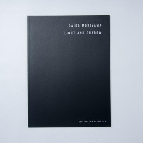 [新刊] LIGHT AND SHADOW-English Ed- 光と影-英語版- / 森山大道(Daido Moriyama)