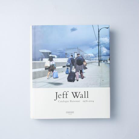Catalogue Raisonne1978-2004 / Jeff Wall(ジェフ・ウォール)